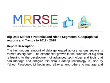 Big Data Market : Potential and Niche Segments, Geographical regions and Trends to 2012 - 2018