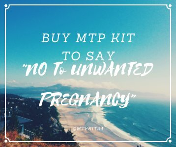 Buy mtp kit easy to end uninvited pregnancy without worries