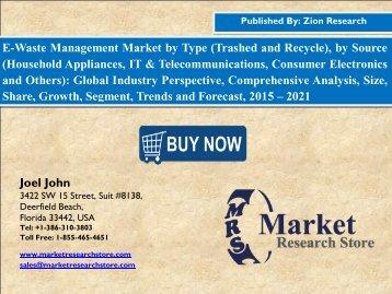 Global E-Waste Management Market will reach USD 58.0 Billion by 2021