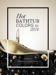 Hot Bathtub Colors