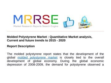 Molded Polystyrene Market : Quantitative Market analysis, Current and future trends to 2015 - 2020