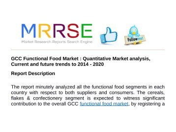 GCC Functional Food Market : Quantitative Market analysis, Current and future trends to 2014 - 2020