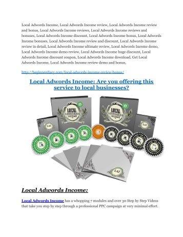 Local Adwords Income review-$26,800 bonus & discount