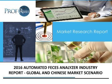 2016 AUTOMATED FECES ANALYZER INDUSTRY REPORT - GLOBAL AND CHINESE MARKET SCENARIO