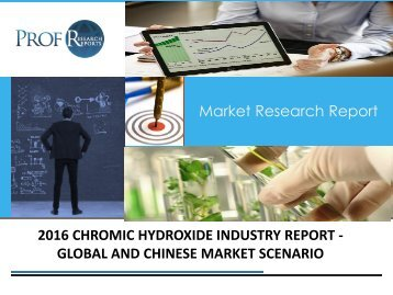 2016 CHROMIC HYDROXIDE INDUSTRY REPORT - GLOBAL AND CHINESE MARKET SCENARIO