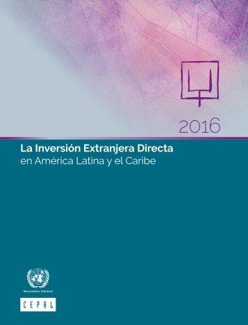 La Inversión Extranjera Directa en América Latina y el Caribe 2016