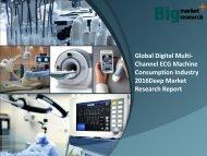 Global Digital Multi-Channel ECG Machine Consumption Industry 2016 Report & Analysis