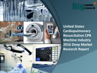 Report On United States Cardiopulmonary Resuscitation CPR Machine Industry 2016, Trends & Opportunities