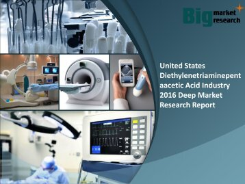 United States Diethylenetriaminepentaacetic AcidIndustry 2016 Deep Market Research Report