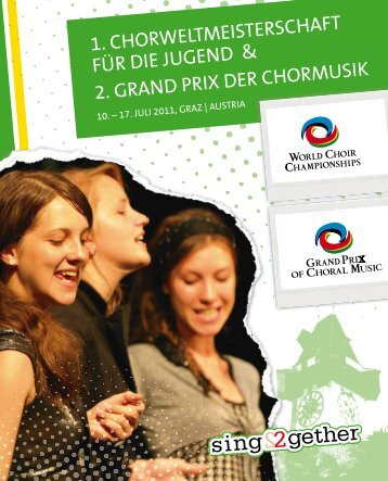 World Choir Championships and Grand Prix Graz 2011 - Program Book