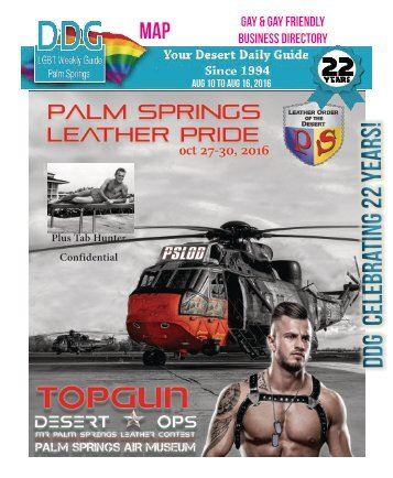 Aug 10 to Aug 16,  2016 THIS WEEK!  The official guide to Gay Palm Springs for 22 years.