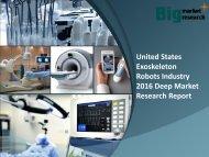 United States Exoskeleton RobotsIndustry 2016Trends, Impacts & Analysis