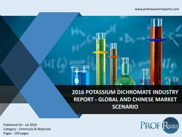 2016 POTASSIUM DICHROMATE INDUSTRY REPORT - GLOBAL AND CHINESE MARKET SCENARIO