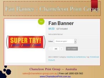 Fan Banner - Chameleon Print Group - Australia