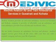 Emergency Medical Help Air and Train Ambulance Services in Guwahati and Kolkata