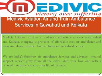 Emergency Medical Help Air and Train Ambulance Services in Guwahati and Kolkata