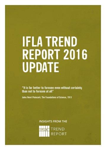 IFLA TREND REPORT 2016 UPDATE