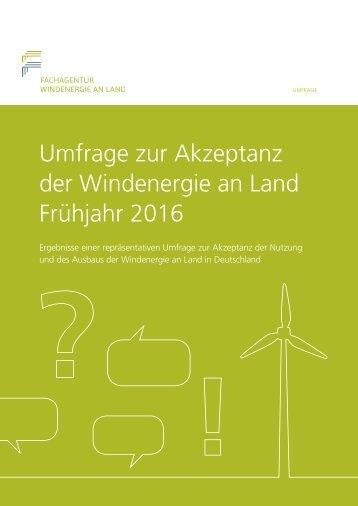 Umfrage zur Akzeptanz der Windenergie an Land, Fruehjahr 2016