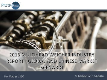 2016 MULTIHEAD WEIGHER INDUSTRY REPORT - GLOBAL AND CHINESE MARKET SCENARIO