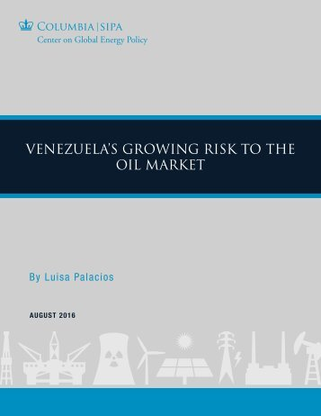 VENEZUELA'S GROWING RISK TO THE OIL MARKET