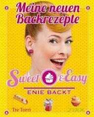 Sweet & Easy - Enie backt - Meine neuen Backrezepte