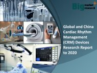 Global and China Cardiac Rhythm Management (CRM) Devices Research Report to 2020