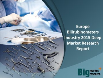 Europe Bilirubinometers Industry 2015 Deep Market Research Report
