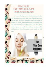 How To Do The Right Skin Care With Growing Age?