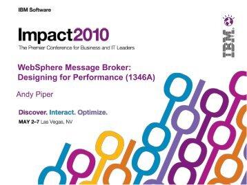WebSphere Message Broker: Designing for Performance (1346A)