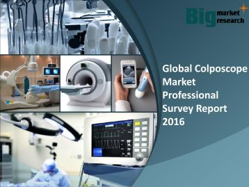 Global Colposcope Market Growth & Demand 2016