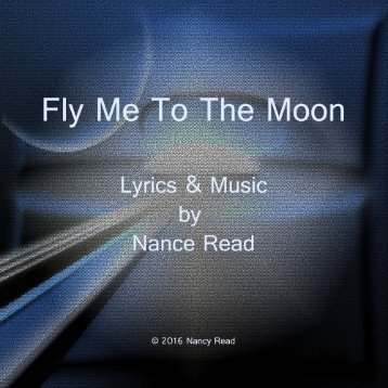 Fly Me To The Moon © 2016 Nance Read