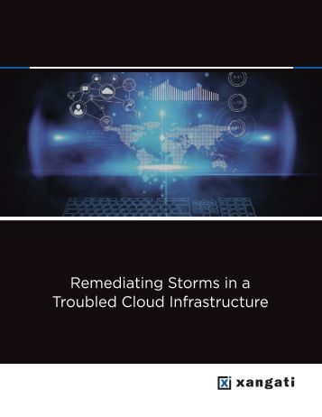 Remediating Storms in a Troubled Cloud Infrastructure