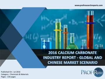 2016 CALCIUM CARBONATE INDUSTRY REPORT - GLOBAL AND CHINESE MARKET SCENARIO