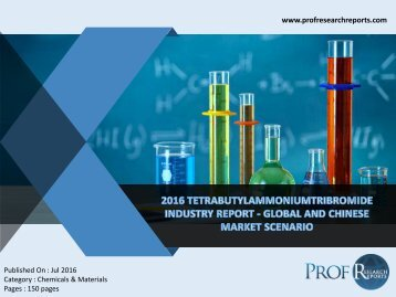 Tetrabutylammoniumtribromide Industry, 2011-2021 Market Research Report