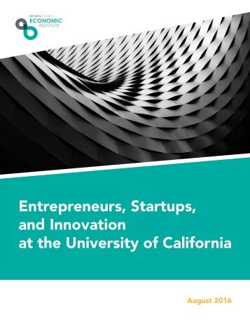 Entrepreneurs Startups and Innovation at the University of California