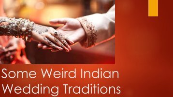Some Weird Indian Wedding Traditions