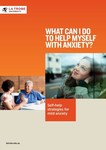WHAT CAN I DO TO HELP MYSELF WITH ANXIETY?