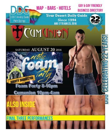 Aug 17 to Aug 23  2016 THIS WEEK!  The official guide to Gay Palm Springs for 22 years.