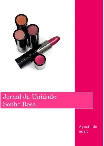 Jornal da Unidade Sonho Rosa. Edição: agosto, 2016
