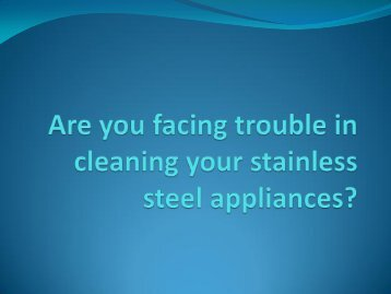 Facing trouble in cleaning stainless steel