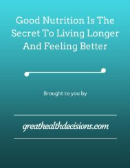 Good Nutrition Is The Secret To Living Longer And Feeling Better