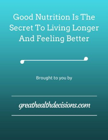 Good Nutrition Is The Secret To Living Longer And Feeling Better