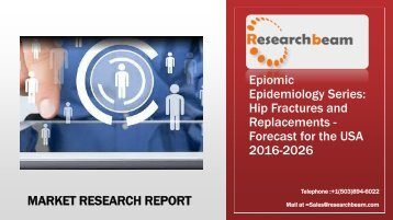 Epiomic Epidemiology Series Hip Fractures and Replacements - Forecast for the USA 2016-2026