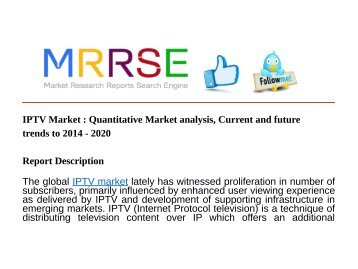 IPTV Market : Quantitative Market analysis, Current and future trends to 2014 - 2020