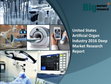 United States Artificial Organ Industry 2016 Growth & Forecast