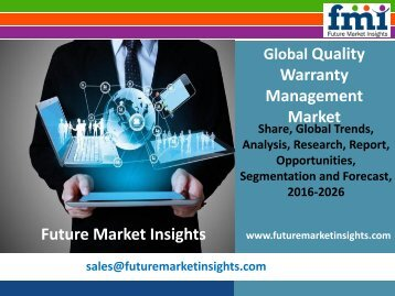 Quality Warranty Management Market Value Share, Supply Demand, share and Value Chain 2016-2026