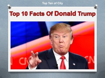 Top 10 Facts of Donald Trump