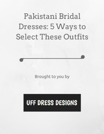 Pakistani Bridal Dresses 5 Ways to Select These Outfits