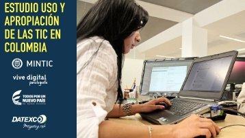 ESTUDIO USO Y APROPIACIÓN DE LAS TIC EN COLOMBIA