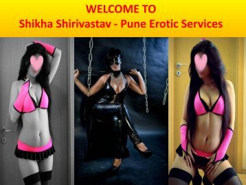Shikha shirivastav pune erotic services